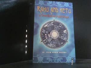 Rahu and Ketu: In Predictive Astrology