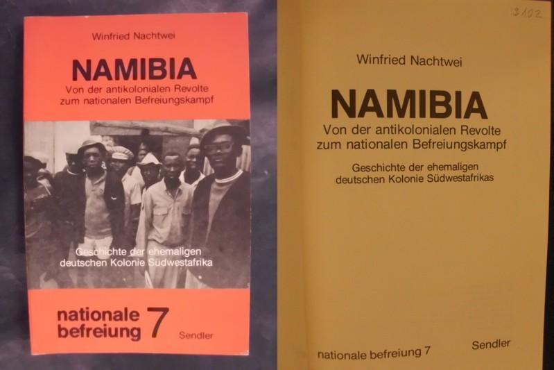 Namibia - Von der antikolonialen Revolte zum: Nachtwei, Winfried