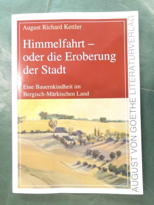 Himmelfahrt - oder die Eroberung der Stadt - Kettler, August Richard