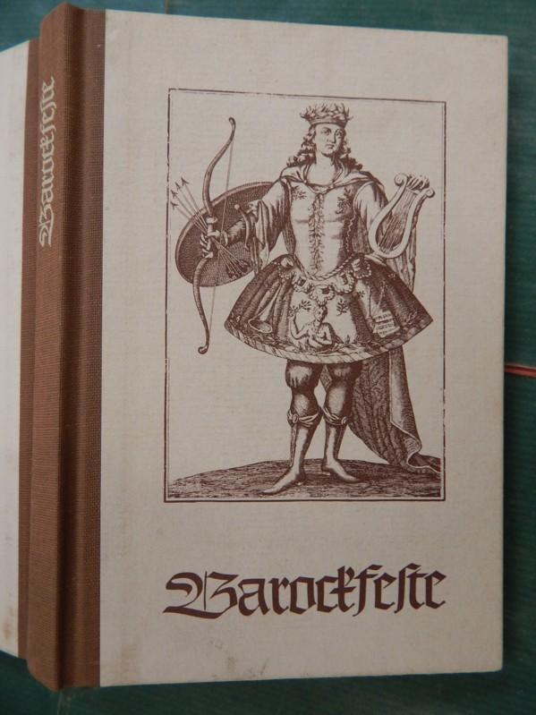 Barockfeste - Nachrichten und Zeugnisse über theatralische Feste