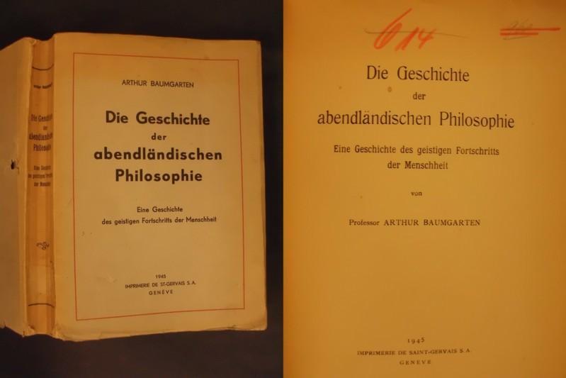 Die Geschichte der abendländischen Philosophie - Eine: Baumgarten, Arthur