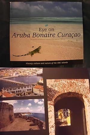 Eye on Aruba Bonaire Curacao - History,: Ditzhuijzen, Jeanette van