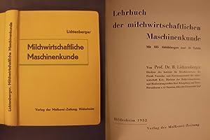 Lehrbuch der milchwirtschaftlichen Maschinenkunde: Lichtenberger, B.