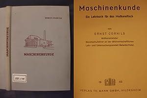 Maschinenkunde - Ein Lehrbuch für das Molkereifach: Cornils, Ernst