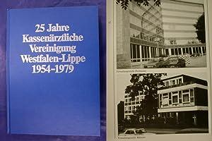 25 Jahre Kassenärztliche Vereinigung Westfalen-Lippe 1954-1979: Kassenärztliche Vereinigung ...