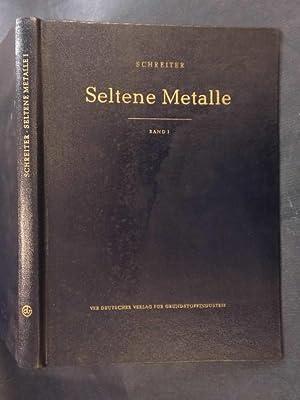 Seltene Metalle - Band I: Schreiter, W.