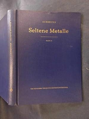 Seltene Metalle - Band II: Schreiter, W.