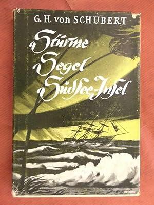 Stürme, Segel, Südseeinsel - Die wunderbare Lebensführung: Schubert, G.H.