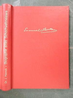 Emanuel Lasker - Biographie eines Schachweltmeisters: Hannak, Dr. J.