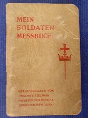 Mein Soldaten-Messbuch mit Messen aus dem  Missale Castrense  und einem Gebets- und Liederanhang - ...