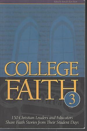 College Faith 3: 150 Christian Leaders and: Ronald Alan Knott;