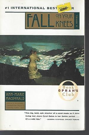 Fall On Your Knees acDonald, Ann-Marie: MacDonald, Ann-Marie