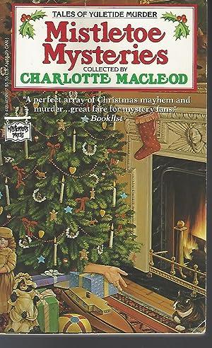 Mistletoe Mysteries: Tales of Yuletide Murder: Charlotte MacLeod [Editor]