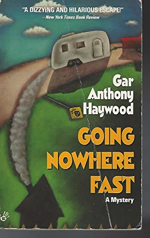 Going Nowhere Fast: Haywood, Gar Anthony