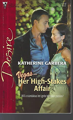 Her High-Stakes Affair (Silhouette Desire): Garbera, Katherine