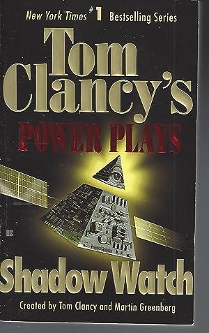 Shadow Watch (Tom Clancy's Power Plays, Book: Clancy, Tom; Greenberg,