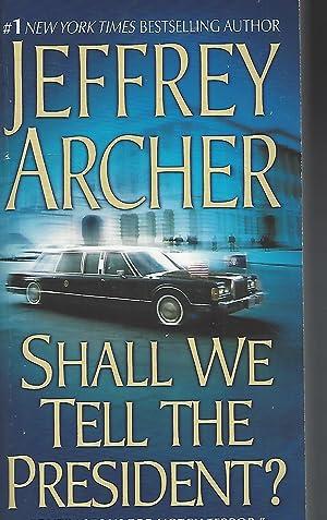 Shall We Tell the President?: Archer, Jeffrey
