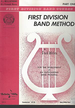 First Division Band Method by Fred Weber.: Weber, Fred.; Belwin