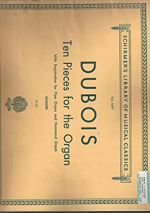 Dubois ten pieces for the Organ: With: Dubois, Theodore;Harker, F.