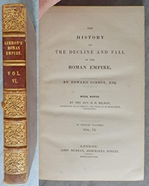 The History of the Decline and Fall: Gibbon Edward Esq.