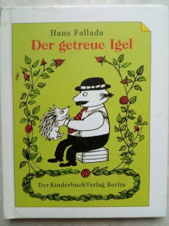 Der getreue Igel - Fallada, Hans