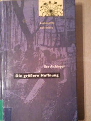 Die grössere Hoffnung: Ilse Aichinger