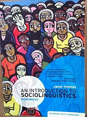 An Introduction to Sociolinguistics (Learning About Language): Janet Holmes