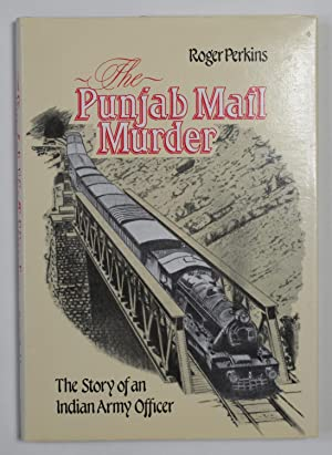 Punjab Mail Murder: Story of an Indian: Perkins, Roger