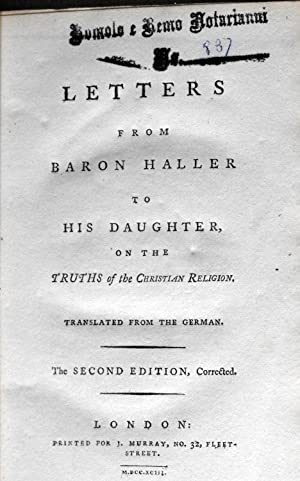 Letters from Baron Haller to his Daughter, On the Truths of the Christian Religion. Translated from...