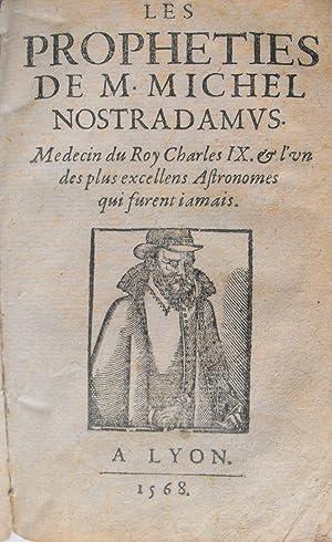 Les Propheties De M. Michel Nostradamus. Medecin: NOSTRADAMUS.