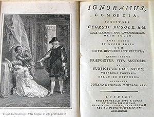 Ignoramus, Comoedia; Scriptore Georgio Ruggle, A. M. Aulae Clarensis, apud Cantabrigienses. Olim ...