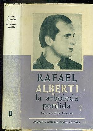 LA ARBOLEDA PERDIDA. LIBROS I Y II: ALBERTI, Rafael