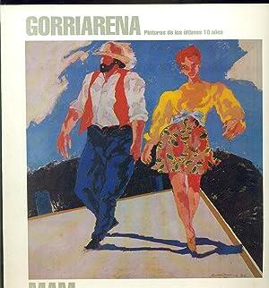 GORRIARENA PINTURAS DE LOS ÚLTIMOS 10 AÑOS: GORRIARENA, Carlos