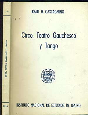 CIRCO, TEATRO GAUCHESCO Y TANGO: CASTAGNINO, Raúl H.