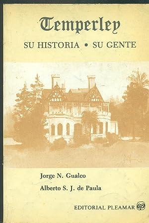 TEMPERLEY SU HISTORIA SU GENTE: GUALCO / DE PAULA, Jorge N. / Alberto S.J.
