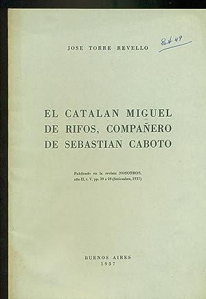 EL CATALÁN MIGUEL DE RIFOS, COMPAÑERO DE SEBASTIÁN CABOTO: TORRE REVELLO, José