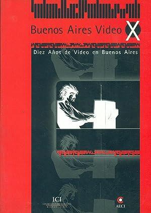 BUENOS AIRES VIDEO X. DIEZ AÑOS DE: ALONSO / TAQUINI,