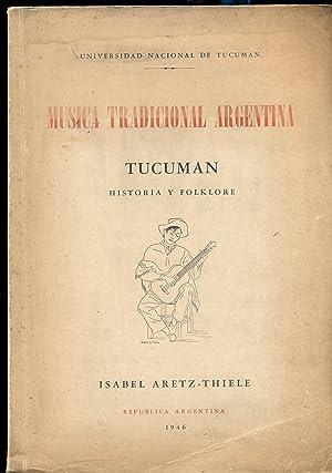 MÚSICA TRADICIONAL ARGENTINA. TUCUMÁN. HISTORIA Y FOLKLORE: ARETZ - THIELE, Isabel