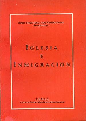 IGLESIA E INMIGRACIÓN EN LA ARGENTINA: AUZA / FAVERO, Néstor Tomás / Luis Valentín