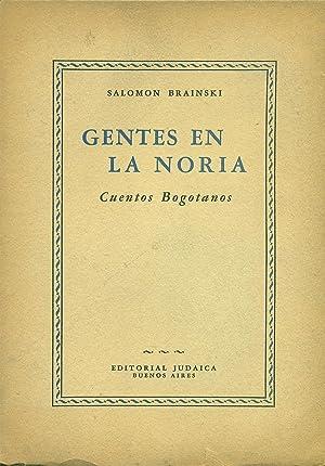 GENTES EN LA NORIA. CUENTOS BOGOTANOS: BRAINSKI, Salomón