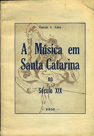 A MÚSICA EM SANTA CATARINA NO SÉCULO: CABRAL, Osvaldo R.