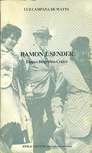RAMON J. SENDER. ENSAYO BIOGRÁFICO-CRÍTICO: CAMPANA de WATTS,
