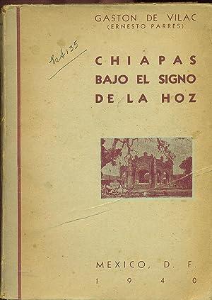 CHIAPAS BAJO EL SIGNO DE LA HOZ: DE VILAC, Gastón