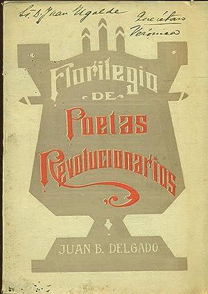 FLORILEGIO DE POETAS REVOLUCIONARIOS: DELGADO, Juan B.
