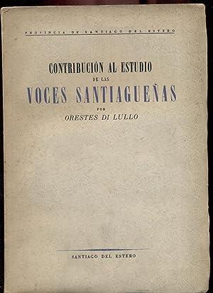 CONTRIBUCIÓN AL ESTUDIO DE LAS VOCES SANTIAGUEÑAS: DI LULLO, Orestes