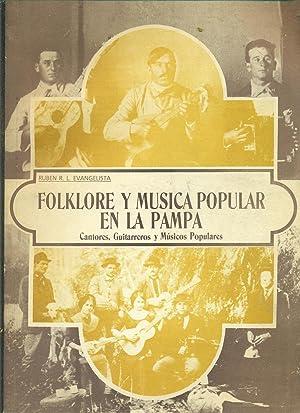 FOLKLORE Y MÚSICA POPULAR EN LA PAMPA. CANTORES, GUITARREROS Y MÚSICOS POPULARES: ...