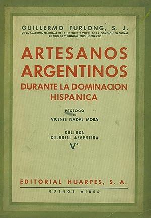 ARTESANOS ARGENTINOS DURANTE LA DOMINACIÓN HISPÁNICA: FURLONG, Guillermo S.J.