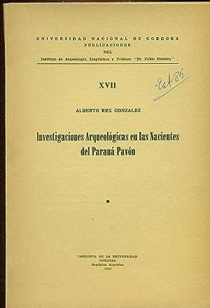 INVESTIGACIONES ARQUEOLÓGICAS EN LAS NACIENTES DEL PARANÁ: GONZALEZ, Alberto Rex