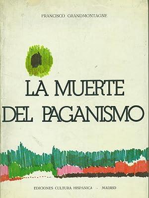 LA MUERTE DEL PAGANISMO Y OTROS ENSAYOS: GRANDMONTAGNE, Francisco