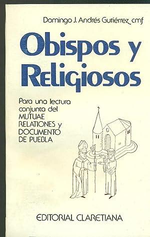 OBISPOS Y RELIGIOSOS. PARA UNA LECTURA CONJUNTA DEL MUTUAE RELATIONES Y DOCUMENTO DE PUEBLA: ...
